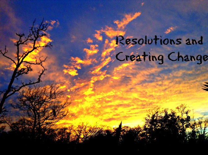Resolutions and Creating Change
